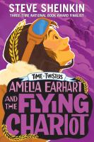 Cover image for Amelia Earhart and the flying chariot / Steve Sheinkin ; illustrations by Neil Swaab.