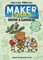Imagen de portada para Grow a garden! / Alexis Frederick-Frost.