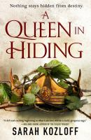 Cover image for A queen in hiding / Sarah Kozloff.