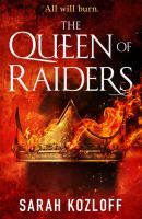 Cover image for The queen of raiders / Sarah Kozloff.