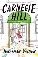 Cover image for Carnegie Hill / Jonathan Vatner.