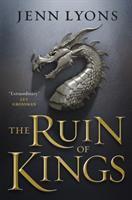 Cover image for The ruin of kings / Jenn Lyons.