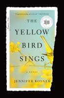 Cover image for The yellow bird sings / Jennifer Rosner.