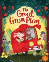 Cover image for The great gran plan / Elli Woollard ; Steven Lenton.