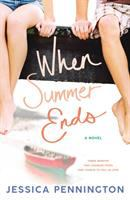 Cover image for When summer ends / Jessica Pennington.
