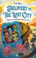 Cover image for Delivery to the lost city / P. G. Bell ; illustrations by Matt Sharack.