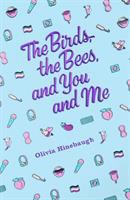 Cover image for The birds, the bees, and you and me / Olivia Hinebaugh.