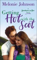Cover image for Getting hot with the Scot / Melonie Johnson.