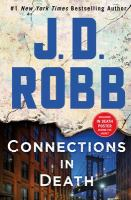 Cover image for Connections in death / J. D. Robb.