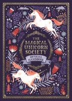 Imagen de portada para The Magical Unicorn Society official handbook / written by Selwyn E. Phipps ; illustrated by Harry and Zanna Goldhawk ; with additional illustrations by Helen Dardik.