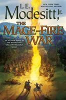 Cover image for The mage-fire war / L. E. Modesitt, Jr.