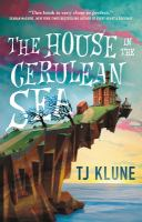 Cover image for The house in the Cerulean Sea / TJ Klune.
