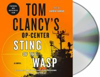 Cover image for Tom Clancy's Op-center. Sting of the wasp [sound recording] / created by Tom Clancy and Steve Pieczenik ; written by Jeff Rovin.