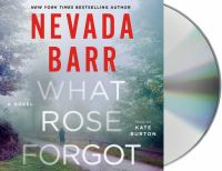 Cover image for What Rose forgot [sound recording] / Nevada Barr.