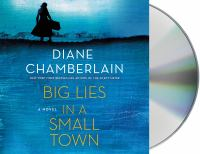 Cover image for Big lies in a small town [sound recording] / Diane Chamberlain.