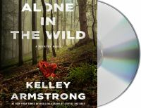 Cover image for Alone in the Wild (CD) [sound recording] / Kelley Armstrong.
