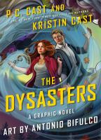 Cover image for The Dysasters : the graphic novel / P.C. Cast and Kristin Cast ; art by Antonio Bifulco.