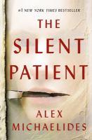 Cover image for The silent patient / Alex Michaelides.