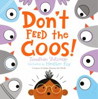 Cover image for Don't feed the coos! / Jonathan Stutzman ; illustrated by Heather Fox.