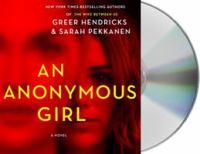 Cover image for An anonymous girl [sound recording] / Greer Hendricks and Sarah Pekkanen.