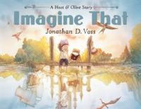 Cover image for Imagine that : a Hoot & Olive story / Jonathan D. Voss.