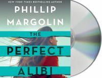 Cover image for The perfect alibi [sound recording] / Phillip Margolin.