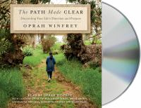 Cover image for The path made clear [sound recording] : discovering your life's direction and purpose / Oprah Winfrey.