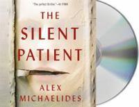 Cover image for The silent patient [sound recording] / Alex Michaelides.