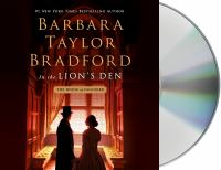Cover image for In the Lion's Den (CD) [sound recording] / Barbara Taylor Bradford.