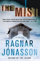 Cover image for The mist / Ragnar Jónasson ; translated from the Icelandic by Victoria Cribb.