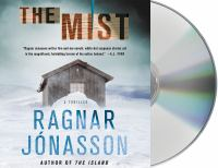 Cover image for The mist [sound recording] / Ragnar Jónasson ; translated from the Icelandic by Victoria Cribb.