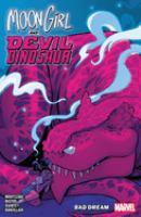Cover image for Moon Girl and Devil Dinosaur. Vol. 7, Bad dream / Brandon Montclare, writer ; Gustavo Duarte & Natacha Bustos, artists ; Tamra Bonvillain, color artist ; VC's Travis Lanham, letterer.