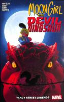 Cover image for Moon Girl and Devil Dinosaur. Vol. 8, Yancy Street legends / Brandon Montclare, writer ; Ray-Anthony Height, penciler ; Le Beau Underwood, Ray-Anthony Height & Nate Lovett, inkers ; Gustavo Duarte with Ray-Anthony Height, artists ; Alitha E. Martinez, artist ; VC's Travis Lanham, letterer ; Tamra Bonvillain, color artist.