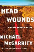 Cover image for Head wounds / Michael McGarrity.