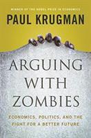 Imagen de portada para Arguing with zombies : economics, politics, and the fight for a better future / Paul Krugman.