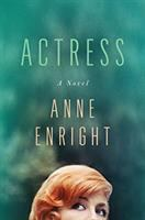 Cover image for Actress / Anne Enright.