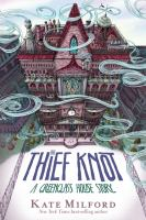 Cover image for The thief knot / Kate Milford ; with illustrations by Jaime Zollars.