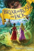 Cover image for Briar and Rose and Jack / by Katherine Coville.