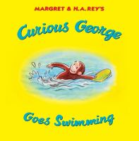 Cover image for Curious George goes swimming / written by Alessandra Preziosi ; illustrated in the style of H.A. Rey by Mary O'Keefe Young.