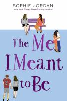 Cover image for The me I meant to be / Sophie Jordan.