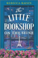 Imagen de portada para The little bookshop on the Seine / Rebecca Raisin.