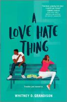 Cover image for A love hate thing / Whitney D. Grandison.