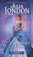 Cover image for The princess plan / Julia London.