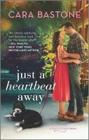 Cover image for Just a heartbeat away / Cara Bastone.