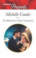 Cover image for The billionaire's virgin temptation / Michelle Conder.