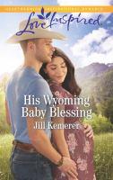 Imagen de portada para His Wyoming baby blessing / Jill Kemerer.