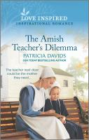 Cover image for The Amish teacher's dilemma / Patricia Davids.