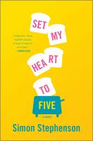 Cover image for Set my heart to five / Simon Stephenson.