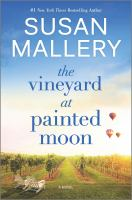 Cover image for The vineyard at Painted Moon / Susan Mallery.