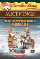 Cover image for The mysterious message / Geronimo Stilton ; illustrations by Giuseppe Facciotto (pencils) and Alessandro Costa (ink and color) ; translated by Emily Clement.